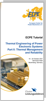 ECPE/Cluster-Tutorial: Thermal Engineering of Power Electronic Systems - Part II: Thermal Management and Reliability (ausgebucht)